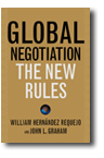 Image of book, Global Negotiation The New Rules, wriiten by William Hernandez Requejo and John L. Graham